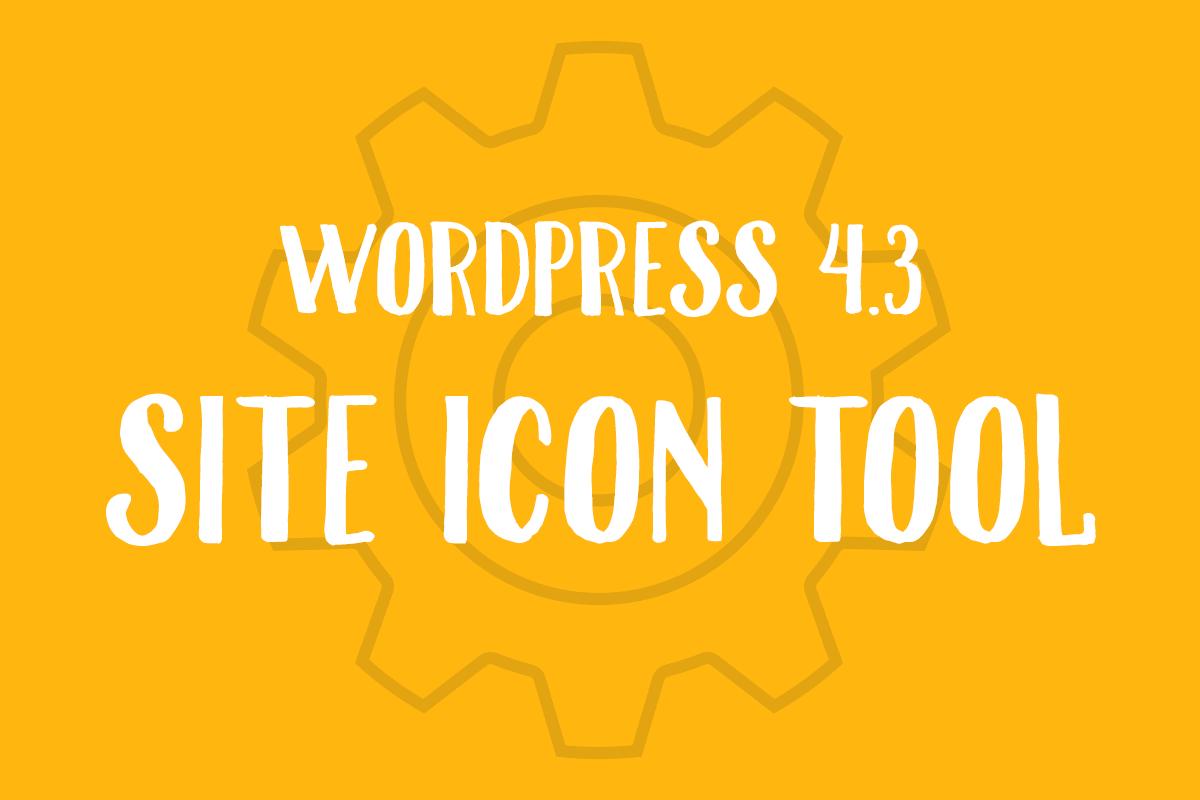 WordPress 4.3 Site Icon Tool